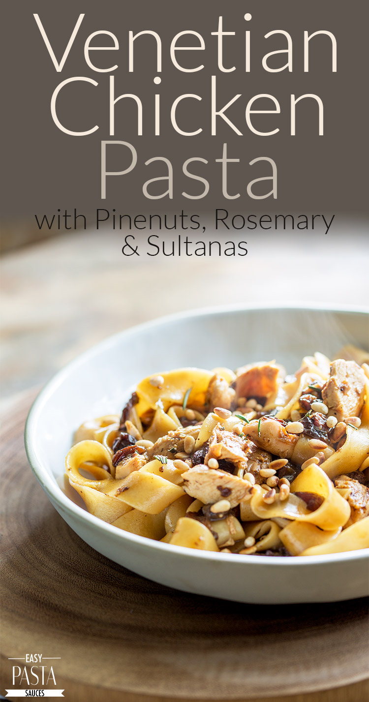 This Venetian Chicken pasta with Pinenuts, Rosemary andSultanas is a rich and delicious pasta dinner and the perfect way to use up roast chicken leftovers. From Easy Pasta Sauces